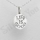 "- Pandantiv argint mesaj ""life is good"" - PK1981"